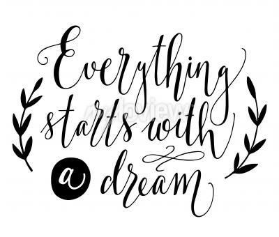 Plakat Everything starts with a dream Inspirational quote